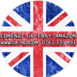 Comenzi eBay Anglia - Amazon UK FARA Comision