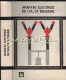 Aparate Electrice De Inalta Tensiune - Bercu Herscovici - Tiraj: 7620 Exemplare