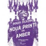 Cronicile din Amber 1. Noua printi din Amber - Roger Zelazny
