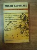 HANUL ANCUTEI , BALTAGUL , CREANGA DE AUR , OCHI DE URS de MIHAIL SADOVEANU