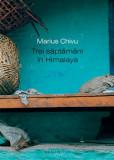 Trei saptamani in Himalaya/Marius Chivu