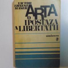 ARTA , O IPOSTAZA A LIBERTATII de VICTOR ERNEST MASEK , 1977