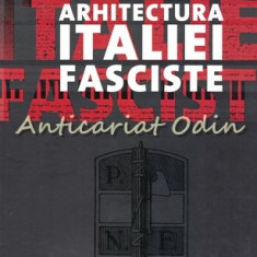 Arhitectura Italiei Fasciste - Sorin Vasilescu