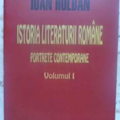 ISTORIA LITERATURII ROMANE PORTRETE CONTEMPORANE VOL.1 (CU DEDICATIA AUTORULUI)