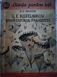 Inventatorul parașutei - G.E. Kotelnikov