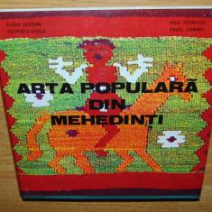 ARTA POPULARA DIN MEHEDINTI -PAUL PETRESCU,ELENA SECOSAN,PAVEL CIOBANU ANUL 1983