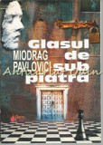 Cumpara ieftin Glasul De Sub Piatra - Miodrag Pavlovici