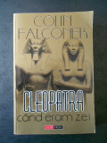 COLIN FALCONER - CLEOPATRA CAND ERAM ZEI