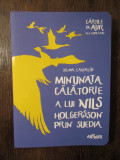 Selma Lagerlof-Minunata calatorie a lui Nils Holgersson prin Suedia