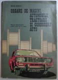 ORGANE DE MASINI , AUTOMOBILE , TRACTOARE SI CONDUCERE AUTOR de TRAIAN BOBEICA , 1971