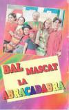 Caseta audio Abracadabra – Bal Mascat La Abracadabra, originala, Casete audio, mediapro music