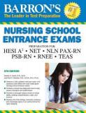 Barron's Nursing School Entrance Exams: Hesi A2 / Net / Nln Pax-RN / Psb-RN / Rnee /Teas