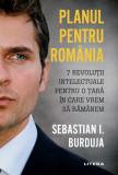 Planul pentru Romania | Sebastian I. Burduja