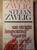 UN STRIGAT IMPOTRIVA MORTII - STEFAN ZWEIG