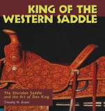 King of the Western Saddle: The Sheridan Saddle and the Art of Don King
