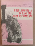 Cumpara ieftin Rolul fumatului in cancerul bronhopulmonar - Elena Barnea - Medicala 1985, Editura Medicala
