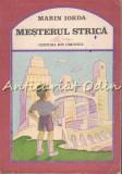 Mesterul Strica - Marin Iorda