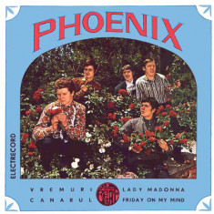 "Phoenix - Vremuri_Canarul_Lady Madonna_Friday On My Mind (7"")"