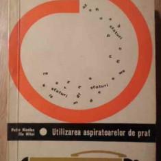 UTILIZAREA ASPIRATOARELOR DE PRAF - PETRE NICOLAE, ILIE MIHAI