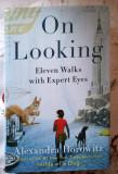 Cumpara ieftin Alexandra Horowitz, ON LOOKING: ELEVEN WALKS WITH EXPERT EYES