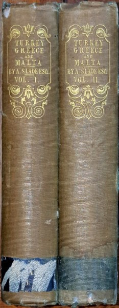 Turkey, Greece and Malta, by Adolphus Slade, II Vol., London, 1837