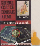 Sistemul ocult de dominare a lumii Istoria secreta a umanitatii Os. Kuhlen