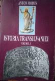 Anton Moisin Istoria Transilvaniei, volumul 1 cu dedicatia autorului
