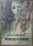 Intamplari de necrezut - Ada Teodorescu/ ilustratii Dragos Patrascu, Gellu Naum