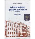 "Colegiul National ""Stefan cel Mare"", Suceava (1860-2010)"