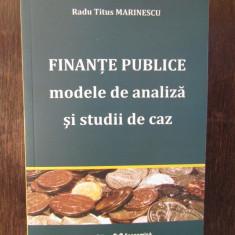 Finanțe publice: modele de analiză și studii de caz-Radu Titus Marinescu