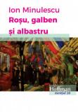 Rosu, galben si albastru | Ion Minulescu