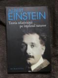 Teoria relativitatii pe întelesul tuturor / Albert Einstein