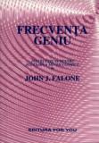 Frecventa geniu/John J. Falone