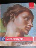 Viata si opera lui Michelangelo nr.1