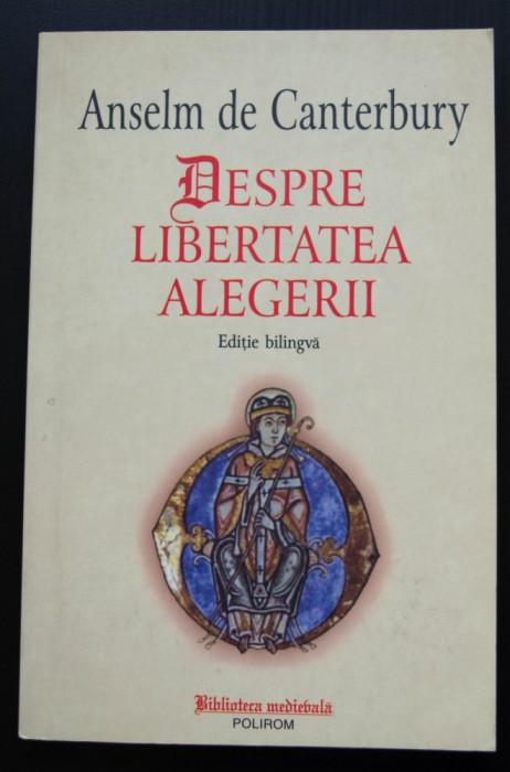 Anselm de Canterbury - Despre libertatea alegerii (ediție bilingvă)