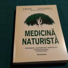 MEDICINĂ NATURISTĂ /FITOTERAPIE *ACUPUNCTURĂ *HOMEOPATIE/ PAVEL CHIRILĂ/ 2008