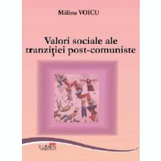 Valori sociale ale tranzitiei post-comuniste - Malina VOICU