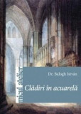 Cladiri in acuarela | Dr. Balogh István, Casa