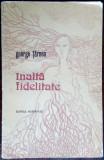 GEORGE TARNEA: INALTA FIDELITATE (VERSURI, ed. princeps 1977/fara fila de titlu)