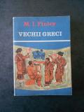 M. I. FINLEY - VECHI GRECI