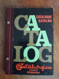 Catalog produse Metalurgica Bucuresti 1970 / R7P5F