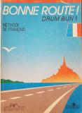 BONNE ROUTE! Drum Bun! - METHODE DE FRANCAIS - Gibert