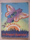 N. NOSOV - HABARNAM IN ORASUL SOARELUI ( ilustratii A. Laptev ) - 1962