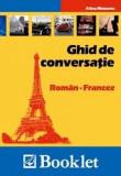 Ghid de conversatie Roman - Francez | Alina Momanu