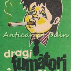 Dragi Fumatori Incepatori