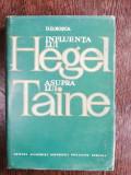INFULENTA LUI HEGEL ASUPRA LUI TAINE - D.D. ROSCA