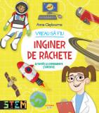Vreau să fiu inginer de rachete
