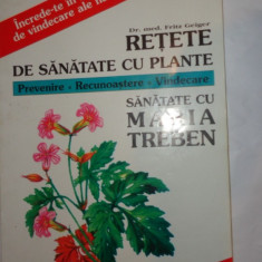 RETETE DE SANATATE CU PLANTE = SANATATE CU MARIA TREBEN
