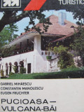 Mic indreptar turistic Pucioasa Vulcana Bai (cu harta) - Gabriel Mihaescu , ..