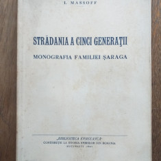 Stradania a cinci generatii. Monografia familiei Saraga - I. Massoff (1941)